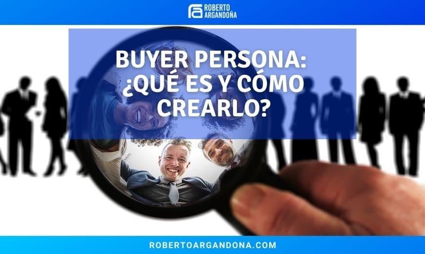 Buyer Persona Qué es y cómo crearlo