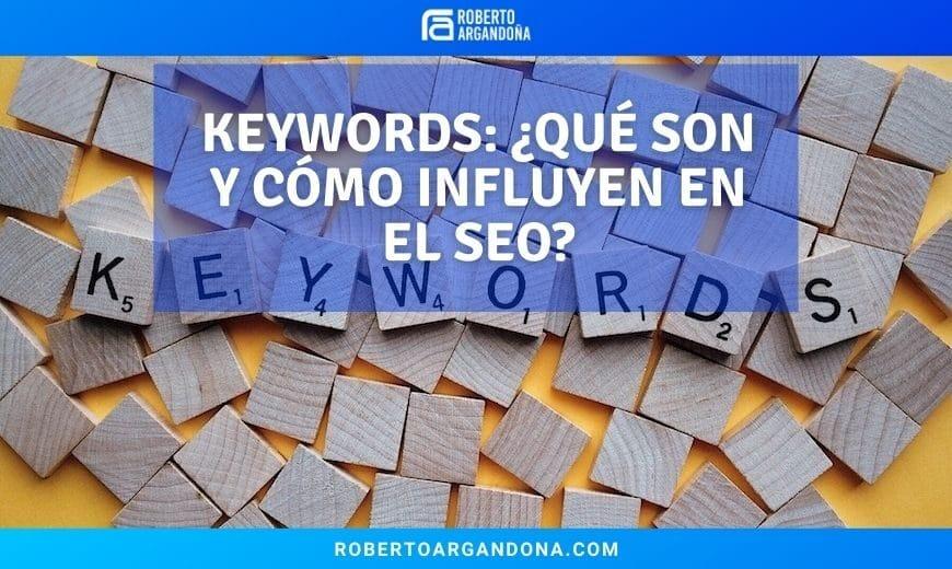 Qué son las Keywords y cómo influyen en el SEO