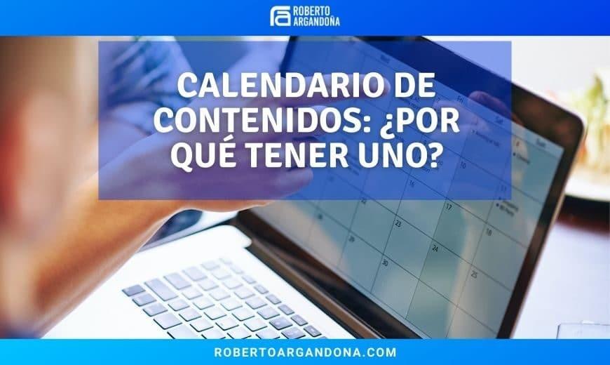 Por qué tener un Calendario de contenidos
