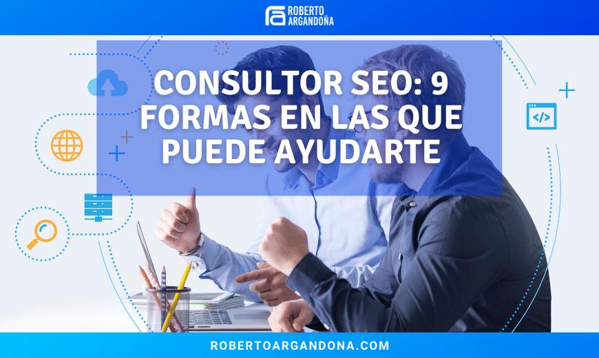 Consultor SEO Peru 9 formas en que puede ayudarte